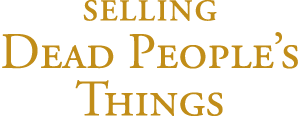 Selling Dead People's Things